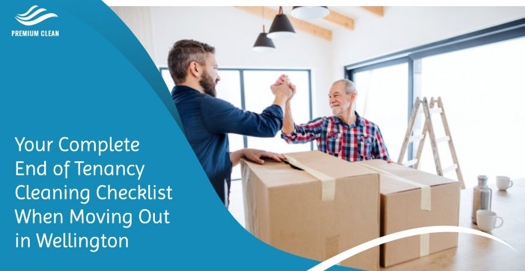 Your Complete End of Tenancy Cleaning Checklist When Moving Out in Wellington