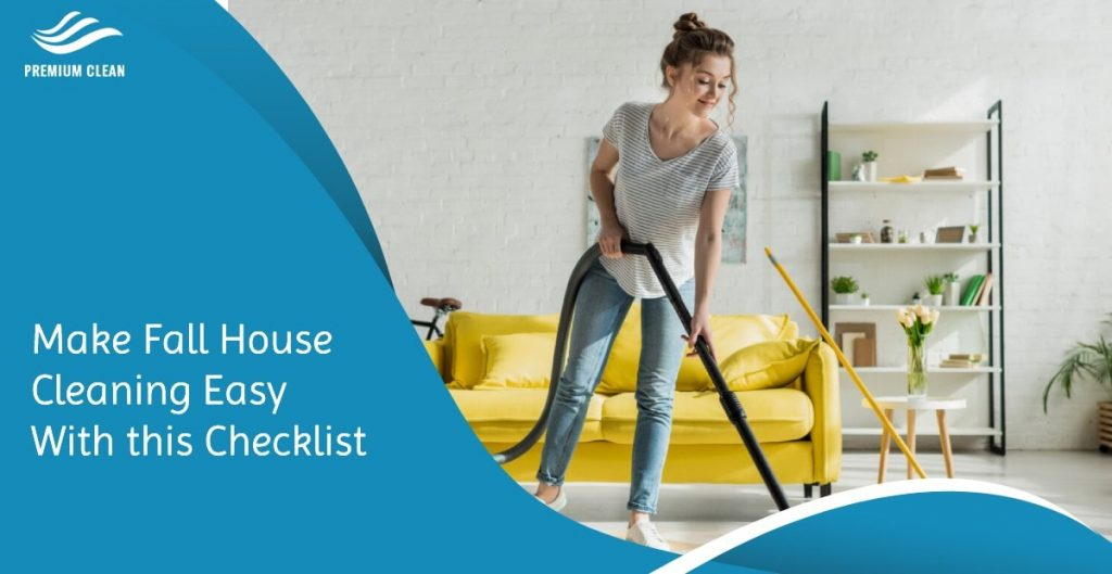 Make Fall House Cleaning Easy With this Checklist