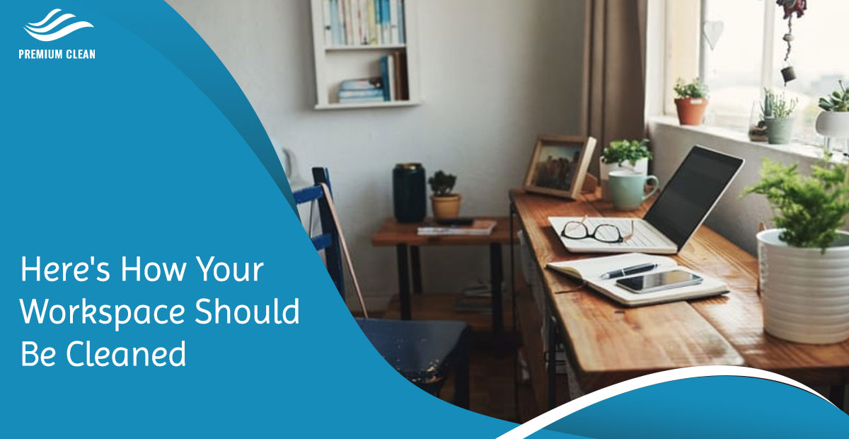 Here's How Your Workspace Should Be Cleaned